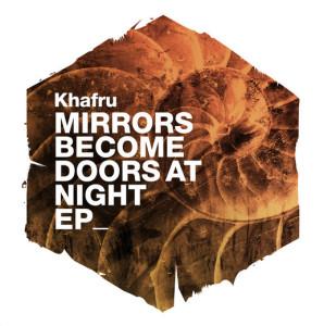 Khafru 'Mirrors Become Doors At Night EP'