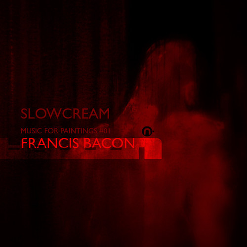 Slowcream  'Music For Paintings - Francis Bacon'