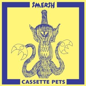Smersh 'Cassette Pets'