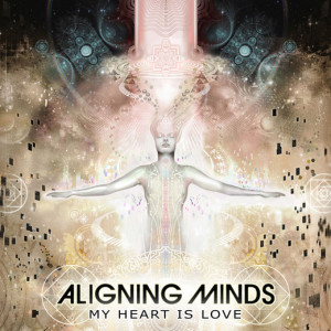 Aligning Minds 'My Heart Is Love'