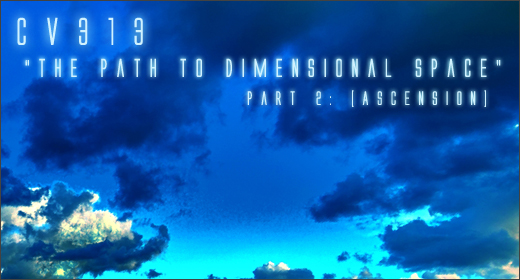 Igloo Magazine :: cv313 :: The Path To Dimensional Space (Part 2