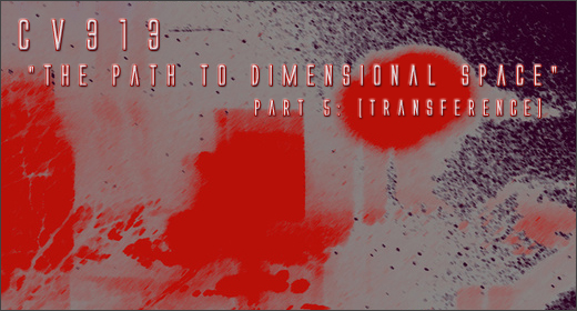 Igloo Magazine :: cv313 :: The Path To Dimensional Space (Part 5