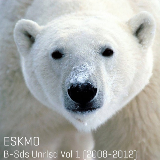 Eskmo ‎:: B Sides Unreleased Vol. 1 (2008​-​2012)