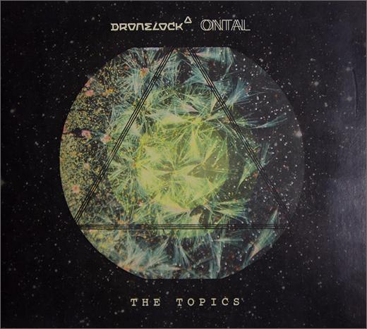 Dronelock & Ontal :: The Topics