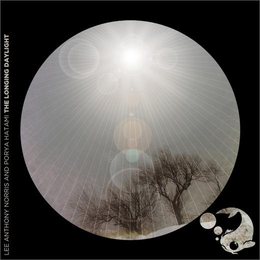 Lee Anthony Norris & Porya Hatami :: The Longing Daylight (Carpe Sonum)