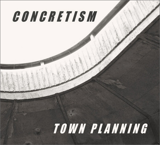 Concretism :: Town Planning (Self-Released)