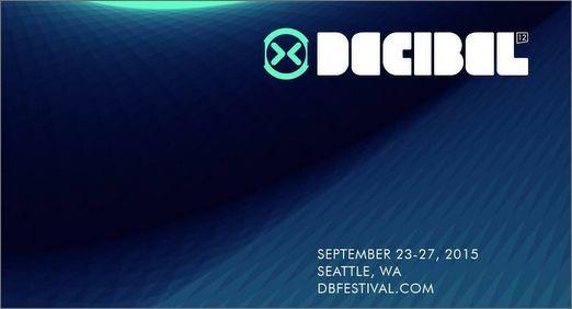 DECIBEL Fest 2015 :: September 23—27 (Seattle, WA)
