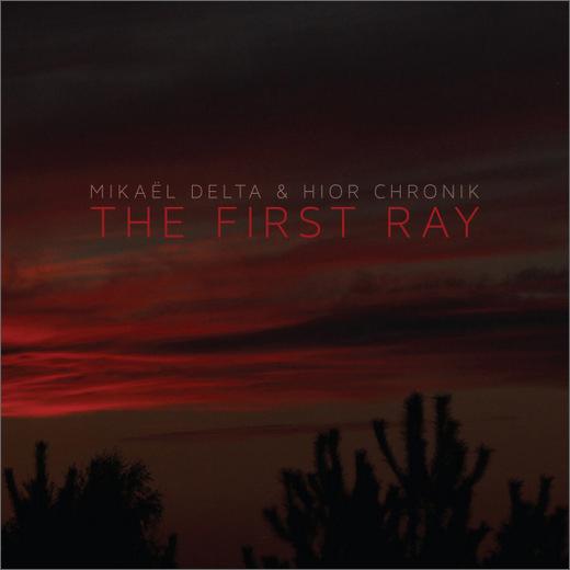 Mikaël Delta & Hior Chronik :: The First Ray (Sun Sea Sky)
