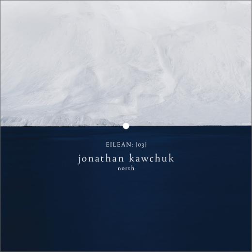Jonathan Kawchuk :: North (Eilean Rec.)