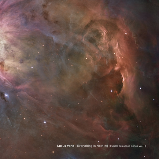 Luxus Varta :: Everything is Nothing (Hubble Telescope Series 1) (Solar One)
