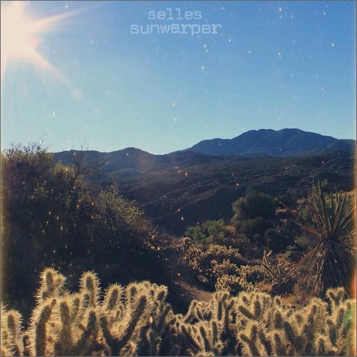 Selles :: Sunwarper (Self-Released)
