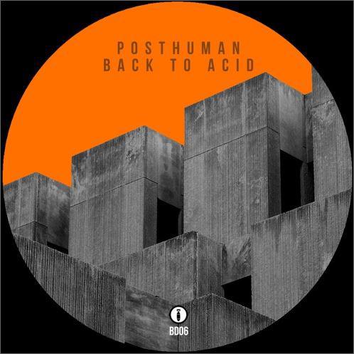 Posthuman :: Back to Acid (Balkan Vinyl)