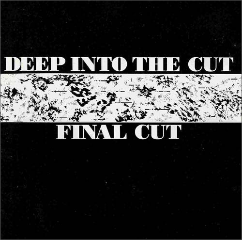 Final Cut :: Deep Into The Cut (re-release) (We Can Elude Control)