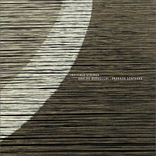 Eraldo Bernocchi & Prakash Sontakke :: Invisible Strings (RareNoise)