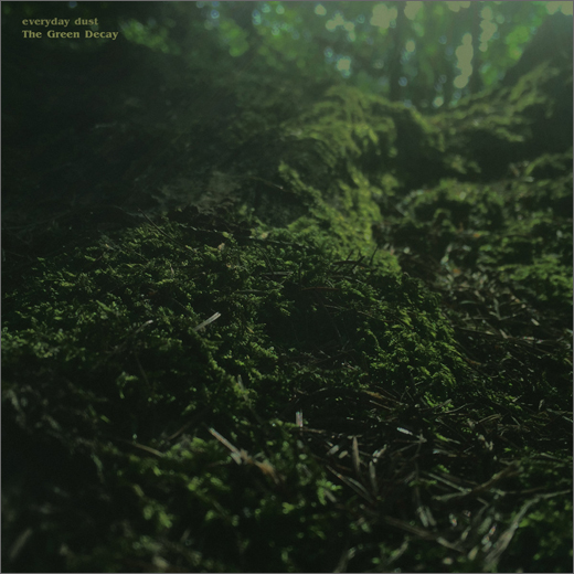 Everyday Dust :: The Green Decay (Sparkwood)