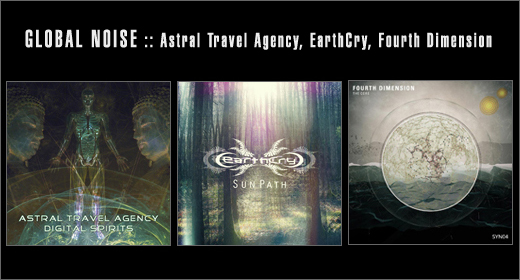 GLOBAL NOISE :: Astral Travel Agency, EarthCry, Fourth Dimension