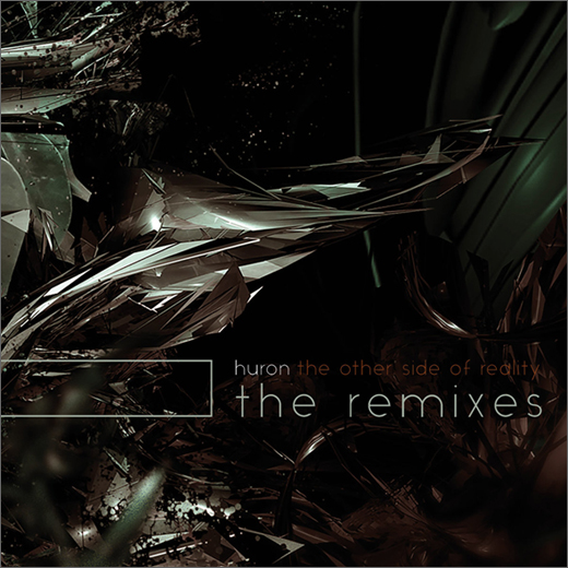 Huron :: The Other Side of Reality (The Remixes)